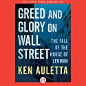 Greed and Glory on Wall Street: The Fall of the House of Lehman Audiobook by Ken Auletta Narrated by Steven Cooper