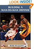 Building a Man-To-Man Defense (The Art & Science of Coaching Series)