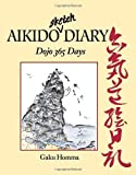 img - for Aikido Sketch Diary: Dojo 365 Days by Homma, Gaku (1994) Paperback book / textbook / text book