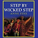 Step by Wicked Step Audiobook by Anne Fine Narrated by Richard Mitchley