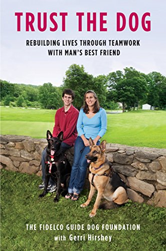 Fidelco Guide Dog Foundation - Trust the Dog: Rebuilding Lives Through Teamwork with Man's Best Friend