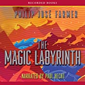The Magic Labyrinth: Riverworld Saga, Book 4 | Philip José Farmer