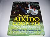 img - for The New Aikido Complete - The Arts of Power & Movement - Illustrated book / textbook / text book