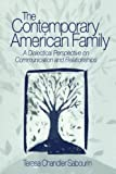 img - for The Contemporary American Family: A Dialectical Perspective on Communication and Relationships by Teresa C. (Chandler) Sabourin (2003-04-07) book / textbook / text book