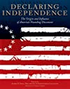 Declaring Independence: The Origin and Influence of America's Founding Document