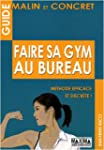 Faire sa gym au bureau : M�thode disc...