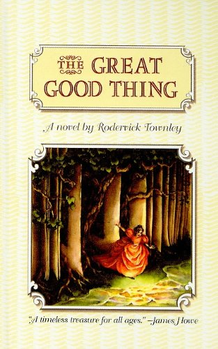 The Great Good Thing (Richard Jackson Books (Econo-Clad))