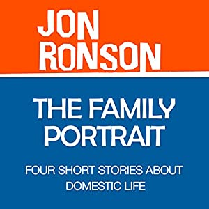 The Family Portrait: Four Short Stories about Domestic Life Audiobook