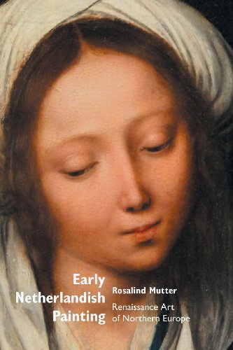 Early Netherlandish Painting: Renaissance Art of Northern Europe