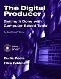 img - for The Digital Producer: Getting It Done with Computer-Based Tools by Curtis Poole (1999-09-14) book / textbook / text book