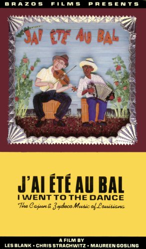 J'ai Ete Au Bal (I Went to the Dance): The Cajun & Zydeco Music of Louisiana