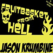 Fruitbasket from Hell | [Jason Krumbine]