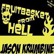 Fruitbasket from Hell | [Jason Krumbine]