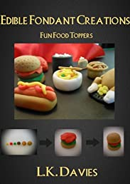 Edible Fondant Creations: Fun Food Toppers