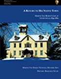 img - for A Return to His Native Town: Martin Van Buren's Life at Lindenwald, 1839-1862 book / textbook / text book