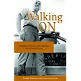 Walking On: A Daughter's Journey With Legendary Sheriff Buford Pusser ~ Dwana Pusser