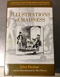 Illustrations of Madness (Tavistock Classics in the History of Psychiatry) (0415006376) by Porter, Roy