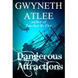 Dangerous Attractions ~ Gwyneth Atlee