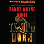 Tampa Burn: Doc Ford #11 (       UNABRIDGED) by Randy Wayne White Narrated by Dick Hill