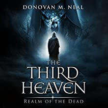 The Third Heaven: Realm of the Dead, Book 3 Audiobook by Donovan Neal Narrated by Donovan M. Neal