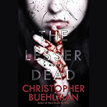 The Lesser Dead (       UNABRIDGED) by Christopher Buehlman Narrated by Christopher Buehlman