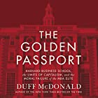 The Golden Passport: Harvard Business School, the Limits of Capitalism, and the Moral Failure of the MBA Elite Hörbuch von Duff McDonald Gesprochen von: George Newbern