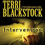 Intervention (       UNABRIDGED) by Terri Blackstock Narrated by Cassandra Campbell