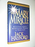 The Mary Miracle (0830716521) by Hayford, Jack W.