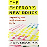The Emperor's New Drugs: Exploding the Antidepressant Myth ~ Irving Kirsch