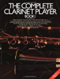 The Complete Clarinet Player: Book 1