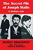 The Secret File of Joseph Stalin: A Hidden Life Roman Brackman