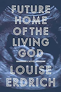 Book Cover: Future Home of the Living God: A Novel