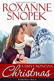 A Sweet Montana Christmas (This Old House Book 2)