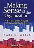 img - for Making Sense of the Organization: Volume 2: The Impermanent Organization 1st (first) Edition by Weick, Karl E. [2009] book / textbook / text book