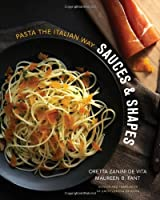Sauces & Shapes: Pasta the Italian Way