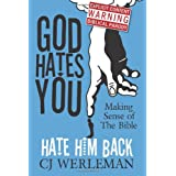 God Hates You, Hate Him Back: Making Sense of The Bibleby CJ Werleman