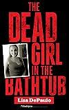 The Dead Girl in the Bathtub