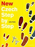 New Czech Step by Step: A Basic Course in the Czech Language for English-speaking Foreigners (textbook, workbook, outline of Czech Grammar + audio CD )