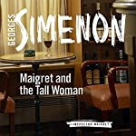 Maigret and the Tall Woman: Inspector Maigret, Book 38 | Georges Simenon