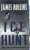 Ice Hunt (0060521600) by James Rollins