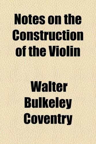 Notes on the Construction of the Violin