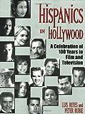 Hispanics in Hollywood (1580650252) by Reyes, Luis