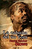 La cabana del tio Tom (Spanish Edition)