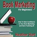 Book Marketing For Beginners | Heather Hart