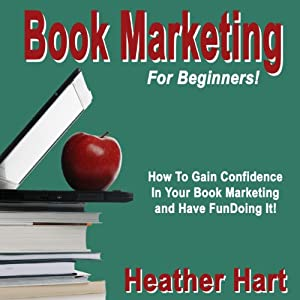 Book Marketing For Beginners | [Heather Hart]