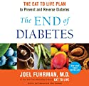 The End of Diabetes: The Eat to Live Plan to Prevent and Reverse Diabetes (       UNABRIDGED) by Joel Fuhrman Narrated by Joel Fuhrman, Chris Sorensen