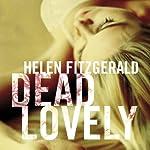 Dead Lovely | Helen Fitzgerald