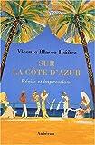 echange, troc Vicente Blasco Ibáñez, Bernard Lesfargues (traduit de l'espagnol par) - Sur la Côte d'Azur : Récits et impressions