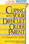 Coping with Your Difficult Older Pare...