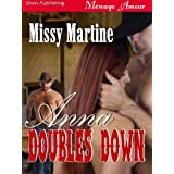 Anna Doubles Down (Siren Publishing Menage Amour) ~ Missy Martine